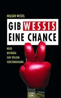 Gib Wessis eine Chance von Holger Witzel