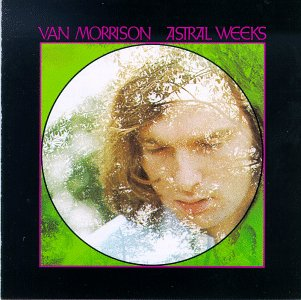 Van Morrison - Astral Weeks 1968
