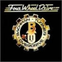Bachman-Turner Overdrive - Four wheel Drive 1975