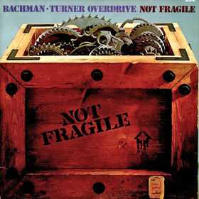 Bachman-Turner Overdrive - Not Fragile 1974