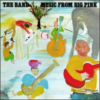 The Band - Music From Big Pink 1968