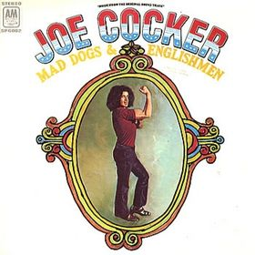Joe Cocker - Mad Dog & Englishmen 1970
