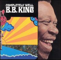 B.B. King - Completely Well 1969