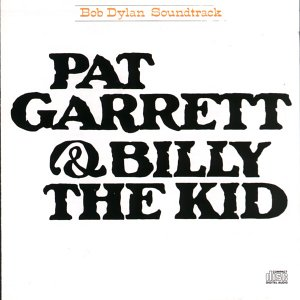 Bob Dylan - Pat Garrett & Billy The Kid 1973