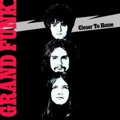 Grand Funk Railroad - Closer To Home 1970