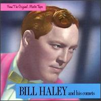 Bill Haley and his Comets - From the Original Master Tapes 1985