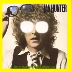 Ian Hunter - You're Never Alone With A Shizophrenic 1979