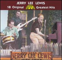 Jerry Lee Lewis - 18 Original Sun Greatest Hits 1984