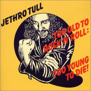 Jethro Tull - Too Old To Rock'n'roll: Too Young To Die ! 1976