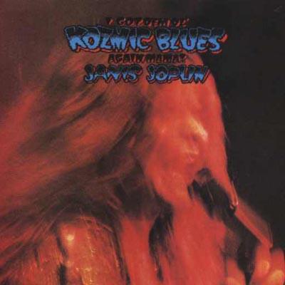 Janis Joplin - I Got Dem Ol' Kozmic Blues Again Mama ! 1969