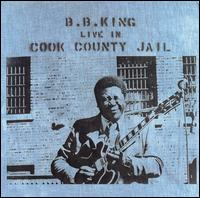B.B. King - Live in Cook County Jail 1971