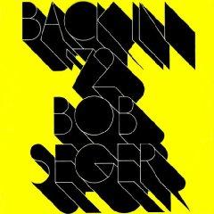 Bob Seger - Back In '72 1973