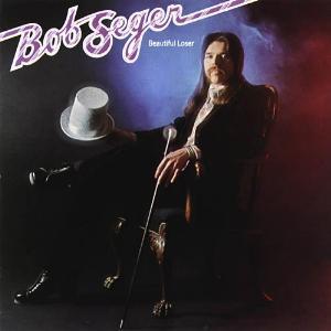 Bob seger - Beautiful Loser 1975
