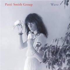 The Patti Smith Group - Wave 1979
