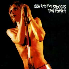 Iggy & The Stooges - Raw Power 1973