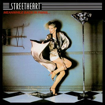 Streetheart - Meanwhile Back In Paris 1978