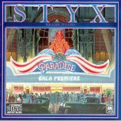 Styx - Paradise Theater 1981