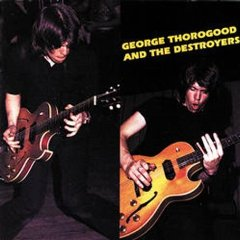 George Thorogood & The Destroyers - George Thorogood & The Destroyers 1977