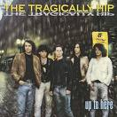 The Tragically Hip - Up To Here 1989