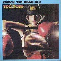 Trooper - Knock 'Em Dead Kid 1977