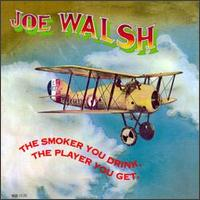 Joe Walsh - The Smoker You Drink, The Player You Get 1973