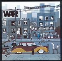 War - The World Is A Ghetto 1972