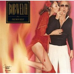 Bob Welch - French Kiss 1977