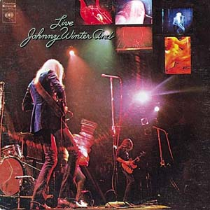 Johnny Winter - Live Johnny Winter And 1971