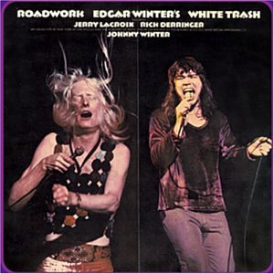 Edgar Winter - Roadwork Edgar Winter's White Trash 1972