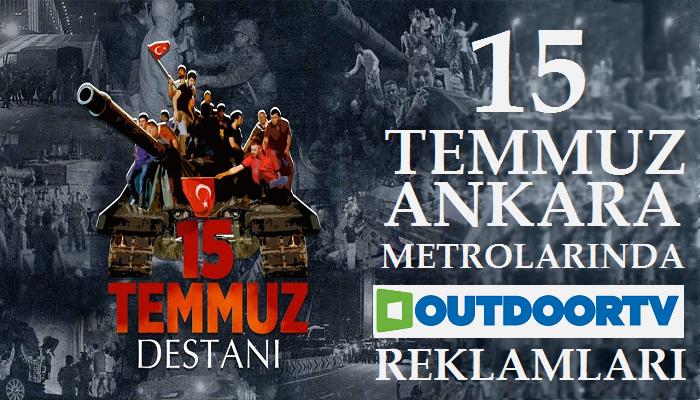 15 Temmuz Ankara Metrolarında OutDoorTv Reklamları