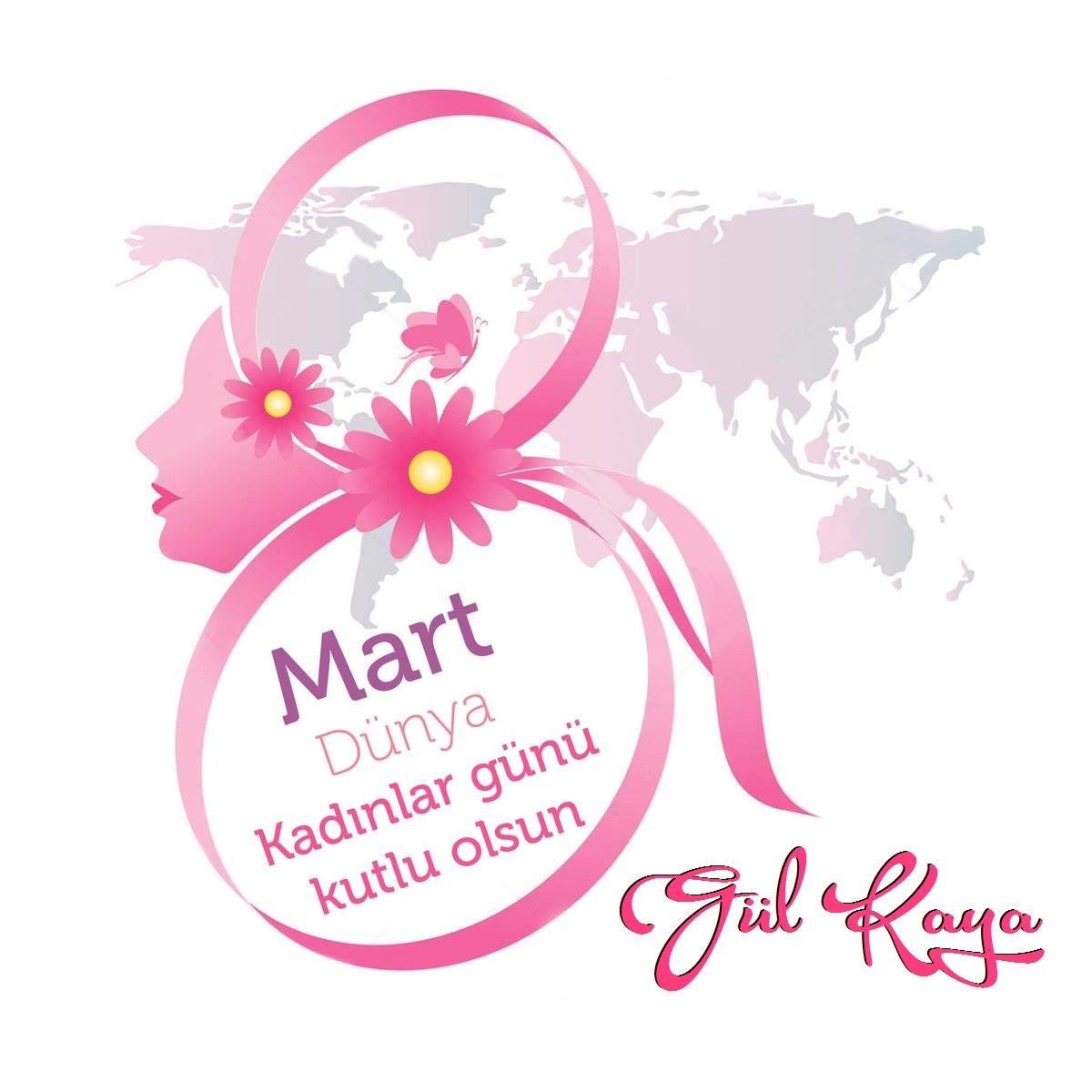 8 Mart Dünya Kadınlar Günü Kutlu Olsun GÜL KAYA