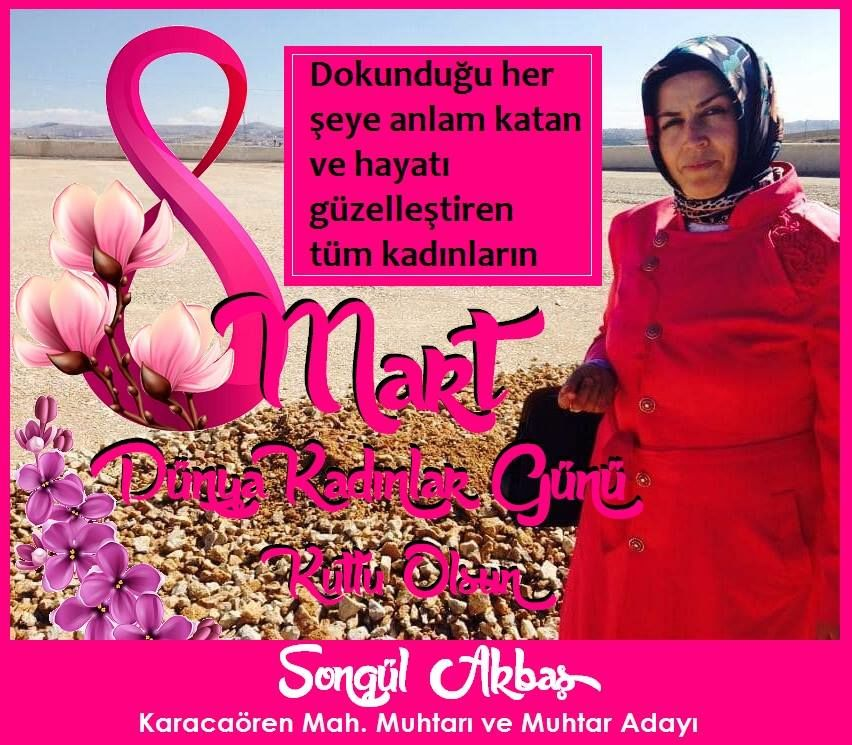 8 Mart Dünya Kadınlar Günü Kutlu Olsun SONGÜL AKBAŞ