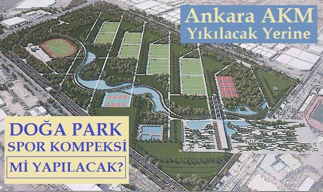 Ankara Akm Yıkılıp Doğa park Spor Kompleksi
