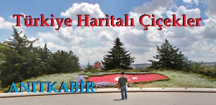 Anıtkabir Türkiye Haritalı Çiçekler