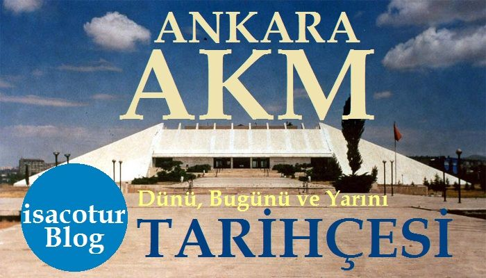 Ankara AKM Tarihçesi