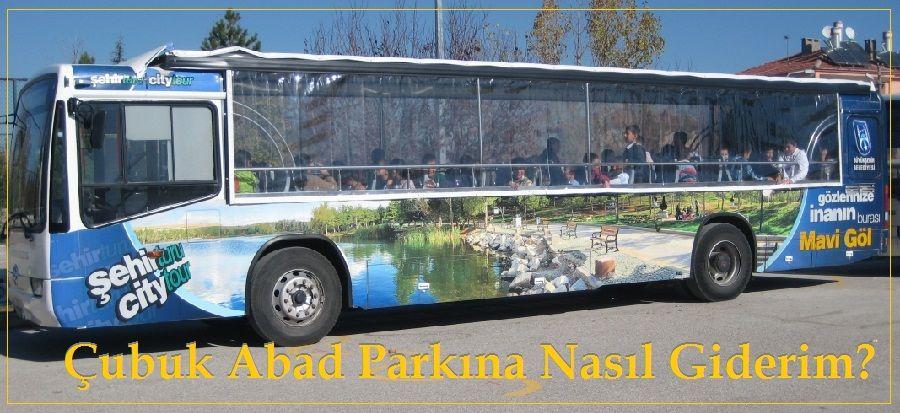 Çubuk Abad Parkına Nasıl Giderim/ Ankara şehir turu Ego