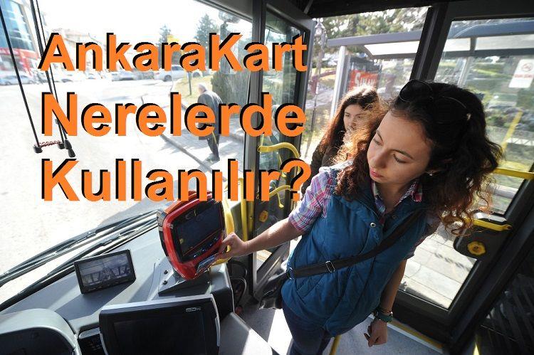 AnkaraKart NerelerdeKullanılır?