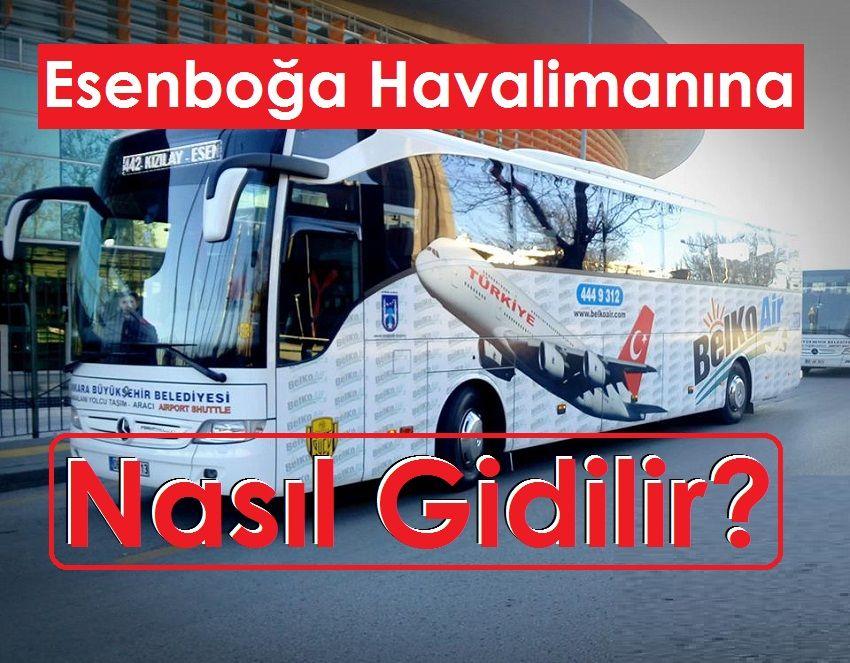Ankara Esenboğa Havalimanı'na nasıl gidilir?