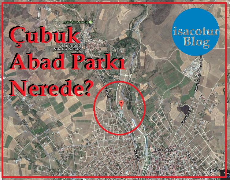 Çubuk Abad Parkı Nerede