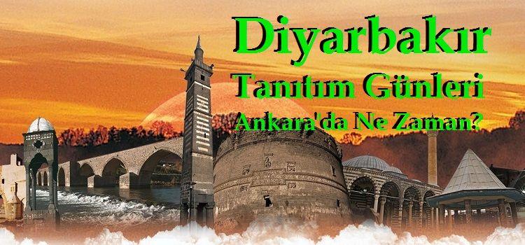 Diyarbakır Tanıtım Günleri Ankara'da Ne Zaman