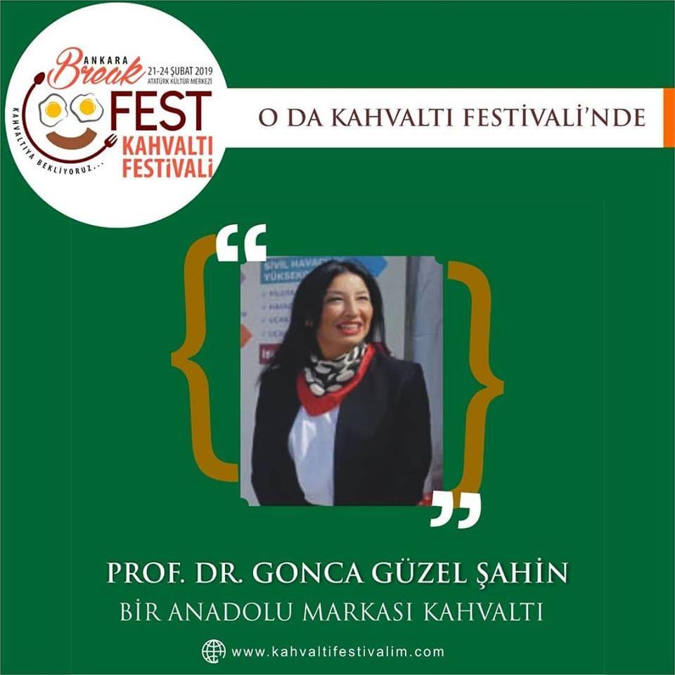 Prof.Dr. Gonca Güzel Şahin ile Bir Anadolu Markası Kahvaltı Ankara Kahvaltı Festivali Etkinlik Takvimi 22 Şubat 2019