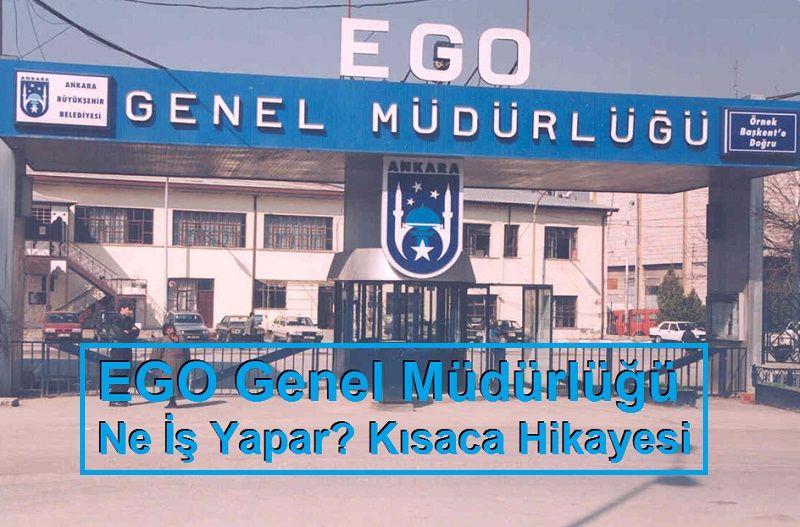 Ankara EGO Genel Müdürlüğü Ne İş Yapar? Kısaca Hikayesi