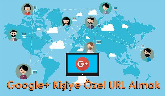Google+ Kişiye Özel URL Almak