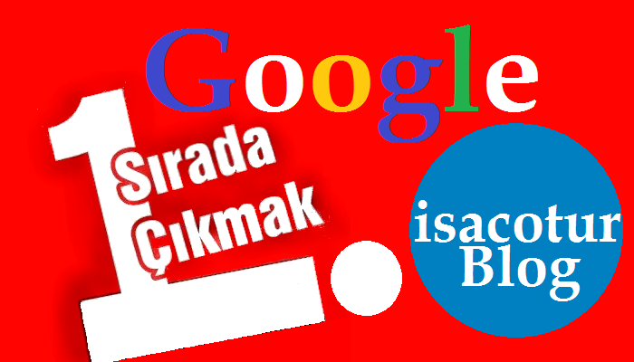 Google İlk Sayfada Çıkmak