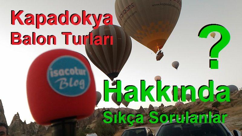 Kapadokya Balon Turları Hakkında Sıkça Sorulanlar