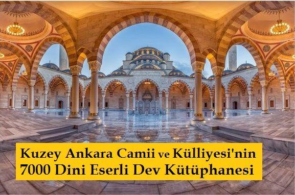 Kuzey Ankara Camii ve Külliyesi'nin 7000 Dini Eserli DevKütüphanesi