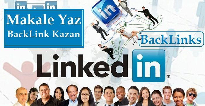 Linkedin Makale Yaz BackLink Kazan