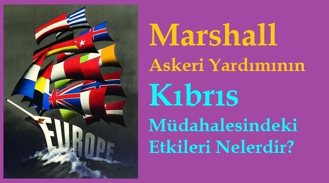 Marshall Askeri Yardımının Kıbrıs Müdahalesindeki Etkileri Nelerdir