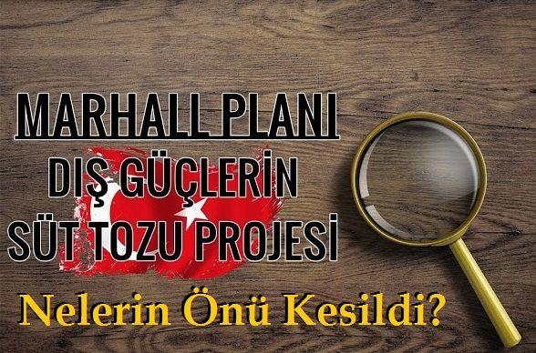 Marshall Yardımıyla Türkiye'de Nelerin Önü Kesildi