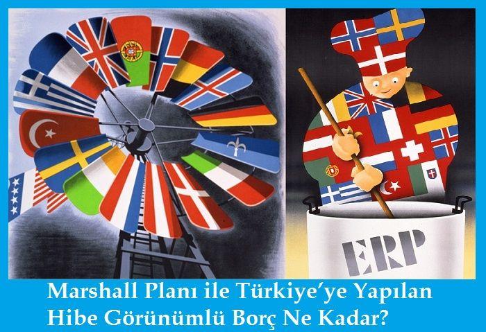 Marshall Planı ile Türkiye'ye Yapılan Hibe Görünümlü Borç Ne Kadar